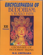 Encyclopedia of Buddhism : A World Faith (Glossary of Buddhist Terms) Vol. XXI