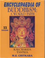Encyclopaedia of Buddhism : A World Faith (Kalachakra Tantra), Vol. XX
