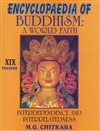 Encyclopaedia of Buddhism A World Faith, Volume XIX, Interdependence and Interrelatedness