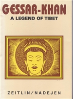 Gessar Khan A Legend of Tibet <br> By: Ida Zeitlin & Nadejen