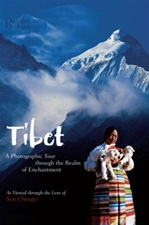 Tibet: A Photographic Tour Through the Realm of Enchantment as Viewed Through the Lens of Sun Chengyi