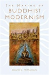 Making of Buddhist Modernism<br> By: David L. McMahan