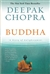 Buddha - A Story of Enlightenment  By: Deepak Chopra