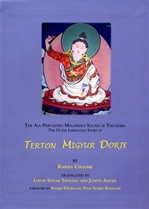 All-Pervading Melodies Sound of Thunder: The Outer Liberation Story of Terton Migyur Dorje <br> By: Karma Chagme