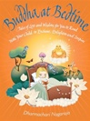 Buddha at Bedtime: Tales of Love and Wisdom for You to Read With Your Child to Enchant, Enlighten, and Inspire <br> By: Dharmachari Nagaraja