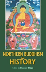Northern Buddhism in History<br> By: Shanker Thapa