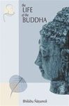 Life of the Buddha <br> By: Bhikkhu Nanamoli