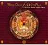 Tibetan Chants for World Peace (CD) By: The Gyuto Monks Tantric Choir