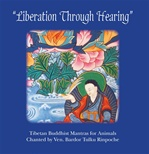 Liberation Through Hearing: Tibetan Buddhist Mantras for Animals <br> By: Bardor Tulku Rinpoche