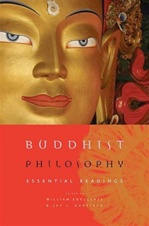 Buddhist Philosophy: Essential Readings <br> By: William Edelglass and Jay Garfield