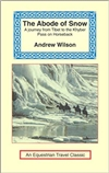 Abode of Snow - Observations on a Journey from Chinese Tibet to the Indian Caucasus,