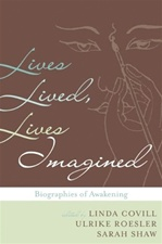 Lives Lived, Lives Imagined: Biographies of Awakening