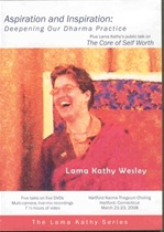 Aspiration & Inspiration: Deepening Our Dharma Practice, DVD <br> By: Lama Kathy Wesley