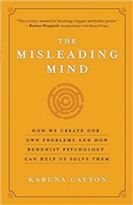 Misleading Mind: How We Create Our Own Problems and How Buddhist Psychology Can Help Us Solve Them