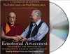 Emotional Awareness : Overcoming the Obstacles to Psychological Balance and Compassion, Audio CDs <br> By: Dalai Lama