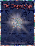 Dragon Yogis: A Collection of Selected Biographies and Teachingsof the Drukpa Lineage Master
