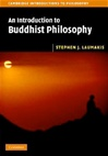 Introduction to Buddhist Philosophy<br> By: Stephen J. Laumakis
