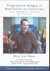Progressive Stages of Meditation on Emptiness: View, Meditation, Conduct and Fruition, DVD <br> By: Mitra Tyler Dewar