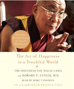 The Art of Happiness in a Troubled World (CD) by H.H. the Dalai Lama and Howard Cutter MD