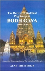 Revival of Buddhist Pilgrimage at Bodh Gaya <br>By: Alan Trevithick