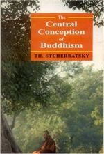 "Central Conception of Buddhism and the Meaning of the Word ""Dharma"" by TH. Stcherbatsky"