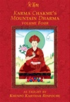 Karma Chakme's Mountain Dharma, Volume Four As Taught by Khenpo Karthar Rinpoche