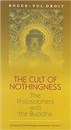 Cult of Nothingness: The Philosophers and the Buddha