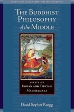 Buddhist Philosophy of the Middle: Essays on Indian and Tibetan Madhyamaka