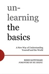 Unlearning the Basics: A New Approach to the Buddhist Path