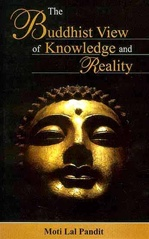 Buddhist View of Knowledge and Reality