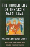 Hidden Life of the Sixth Dalai Lama