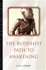 Buddhist Path to Awakening by R. M. L. Gethin