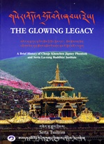 Glowing Legacy: A Brief History of Chosje Khenchen Jigmey Phuntsok and Serta La-rung Buddhist Institute