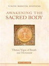 Awakening the Sacred Body By: Tenzin Wangyal Rinpoche