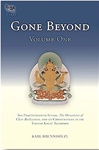 Gone Beyond, Volume One: The Prajnaparamita, The Ornament of Clear Realization, and Its Commentaries in the Tibetan Kagyu Tradition