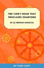 Lion's Roar That Proclaims Zhantong by Ju Mipham Namgyal