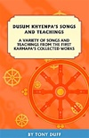 Dusum Khyenpa's Songs and Teachings