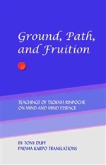 Ground, Path, and Fruition: Teachings of Tsoknyi Rinpoche on Mind and Mind Essence (Restricted)