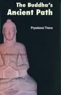 Buddha's Ancient Path <br> By: Piyadassi Thera