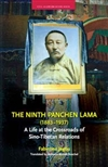 Ninth Panchen Lama (1883-1937): A Life at the Crossroads of Sino-Tibetan Relations