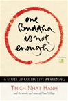 One Buddha is not Enough: A Story of Collective Awakening  By: Thich Nhat Hanh