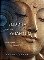 Buddha and the Quantum, Samuel Avery