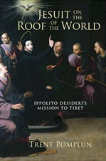 Jesuit on the Roof of the World: Ippolito Desideri's Mission to Tibet  By: Trent Pomplun