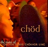 Chod: The Nuns of Orgyen Samye Chokhor Ling  (CD)