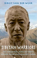Tibetan Warriors: The Forgotten Story of Tibet's Armed Resistance Against China