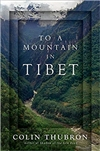 To a Mountain in Tibet, Colin Thubron