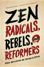 Zen Radicals, Rebels, and Reformers, Perle Besserman and Manfred B. Steger