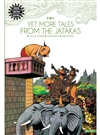 Yet More Stories From The Jatakas: 3 in 1 Amar Chitra Kath