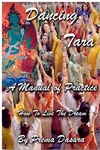 Dancing Tara: A Manual of Practice, How to Live the Dream