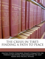 Crisis in Tibet: Finding a Path to Peace